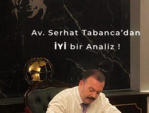 Av. Serhat Tabanca'dan iYİ bir Analiz !